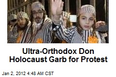 Ultra-Orthodox Don Holocaust Gear for Protest