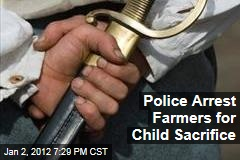 Indian Police Arrest Farmers for Alleged Child Sacrifice in Harvest Ritual