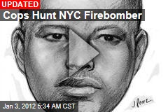 Cops Hunt NYC Firebomber
