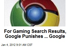 For Gaming Search Results, Google Punishes ... Google