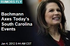 Michele Bachmann to Drop Out? She Cancels Today's Events in South Carolina