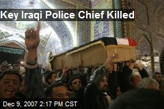 Key Iraqi Police Chief Killed