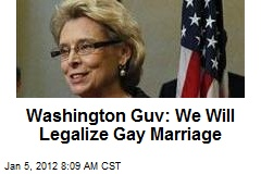 Washington Guv: We Will Legalize Gay Marriage