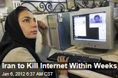 Iran to Kill Internet, Launch Intranet, Within Weeks