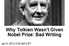 Why JRR Tolkien Wasn't Given Nobel Prize: Bad Writing