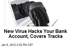 New Virus Hacks Your Bank Account, Covers Tracks