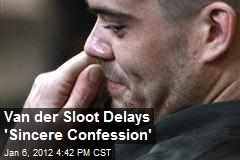 Van der Sloot Delays 'Sincere Confession'