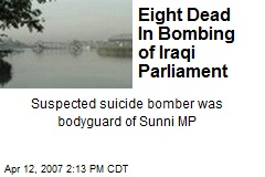 Eight Dead In Bombing of Iraqi Parliament