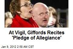 Giffords Recites Pledge of Allegiance at Vigil