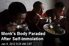 Monk's Body Paraded After Self-Immolation
