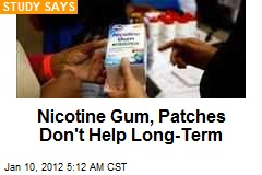 Nicotine Gum, Patches Don't Help Long-Term