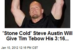 'Stone Cold' Steve Austin Will Give Tim Tebow His 3:16...