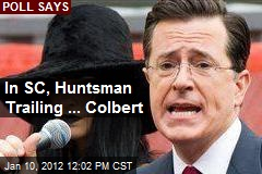 In SC, Huntsman Trailing ... Colbert