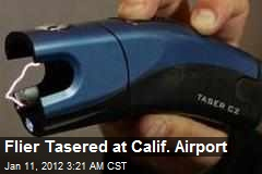 Passenger Tasered at Calif. Airport