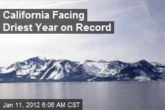 California Facing Driest Year on Record