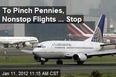 To Pinch Pennies, Nonstop Flights ... Stop