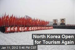 North Korea Open for Tourism Again