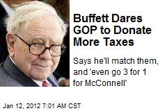 Buffett Dares GOP to Donate More Taxes