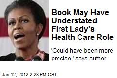 Book May Have Understated First Lady's Health Care Role