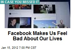 Facebook Makes Us Feel Bad About Our Lives