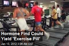 Hormone Find Could Yield 'Exercise Pill'