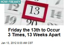 Friday the 13th to Occur 3 Times in 13 Weeks