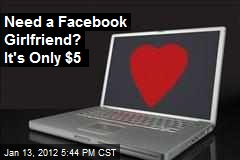 Need a Facebook Girlfriend? It's Only $5