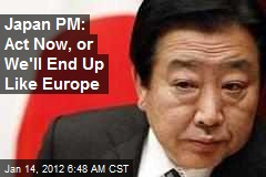 Japan PM: Act Now, or We'll End Up Like Europe