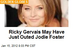 Ricky Gervais May Have Just Outed Jodie Foster
