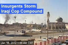 Insurgents Storm Iraqi Cop Compound