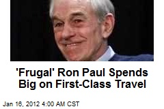 'Cost-Cutter' Ron Paul Spends Big on First Class