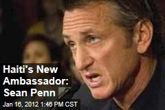 Sean Penn Named Haiti's New Ambassador at Large
