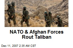 NATO & Afghan Forces Rout Taliban