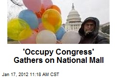 'Occupy Congress' Gathers on National Mall