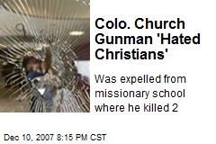 Colo. Church Gunman 'Hated Christians'