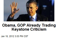 Obama, GOP Already Trading Keystone Criticism
