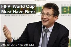 FIFA: World Cup Must Have Beer