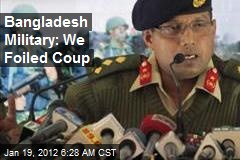 Bangladesh Military: We Foiled Coup