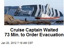 Cruise Captain Waited 73 Min. to Order Evacuation