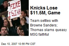 Knicks Lose $11.5M, Game