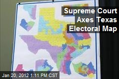 Supreme Court Axes Texas Electoral Map