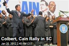 Stephen Colbert, Herman Cain Hold Rally Together in South Carolina