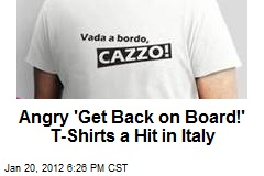 Angry 'Get Back on Board!' T-Shirts a Hit in Italy