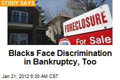 Blacks Face Discrimination in Bankruptcy, Too