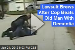 Lawsuit Brews After Cop Beats Old Man With Dementia