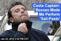 Costa Concordia Captain Francesco Schettino Says Costa Cruises Made Him Perform 'Sail-Pasts'