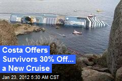 Cruise Survivors Offered 30% Off ... Future Costa Cruises