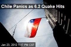 Chile Panics as 6.2 Quake Hits