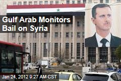 Saudi Arabia, Gulf Arab Monitors Exit Arab League Monitoring Effort in Syria
