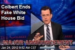 Colbert Ends Fake White House Bid